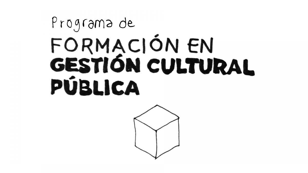 Formación en Gestión Cultural Pública.
