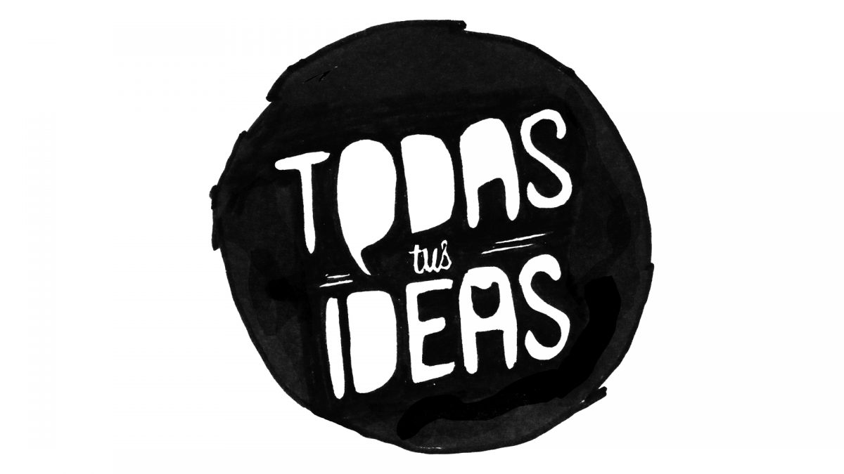 Todas tus Ideas.